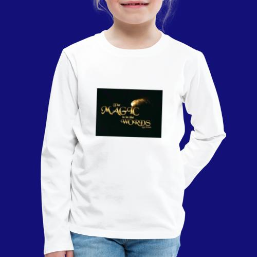 The magic is in the words gold - Kids' Premium Long Sleeve T-Shirt
