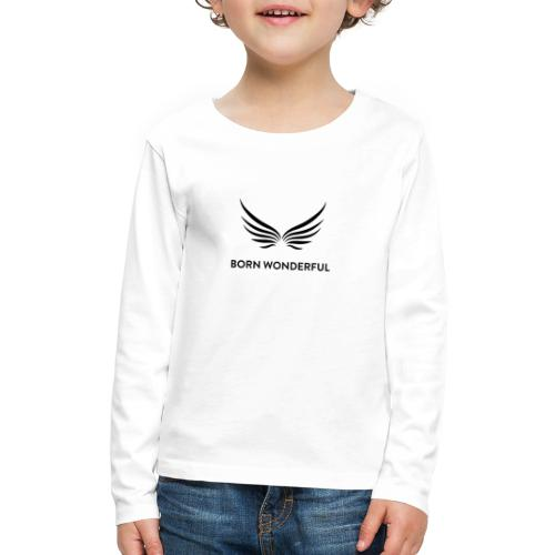 Born Wonderful - Kids' Premium Long Sleeve T-Shirt