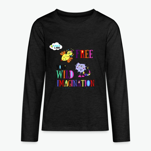 LOLAS LAB FREE YOUR WILD IMAGINATION TEE - Kids' Premium Long Sleeve T-Shirt