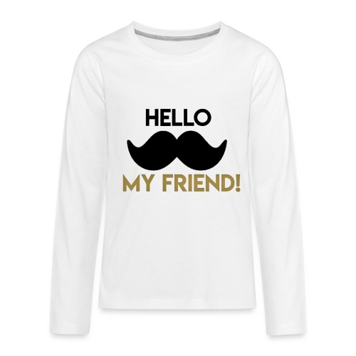 Hello my friend - Kids' Premium Long Sleeve T-Shirt