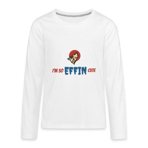I'm So EFFIN Cute - Kids' Premium Long Sleeve T-Shirt