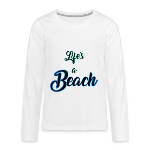 Life's a Beach - Kids' Premium Long Sleeve T-Shirt