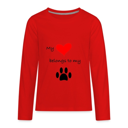 Dog Lovers shirt - My Heart Belongs to my Dog - Kids' Premium Long Sleeve T-Shirt