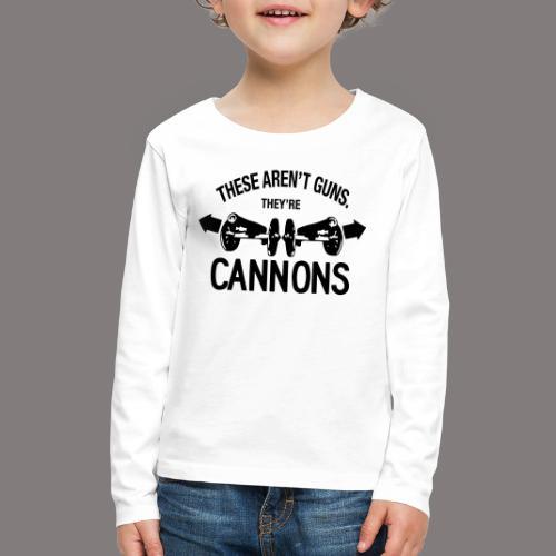 These Aren t Guns - Kids' Premium Long Sleeve T-Shirt