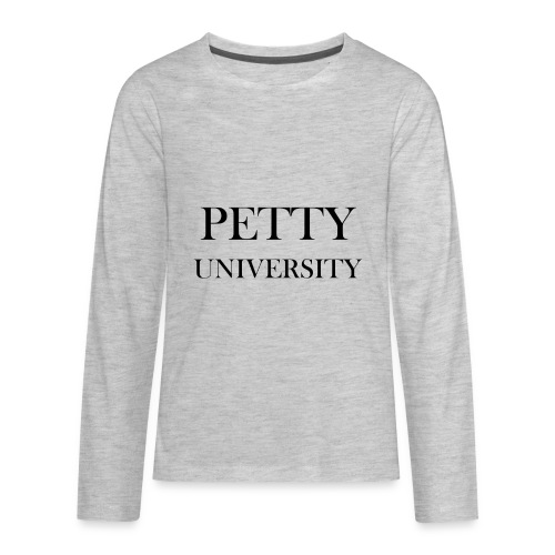 Petty University - Kids' Premium Long Sleeve T-Shirt
