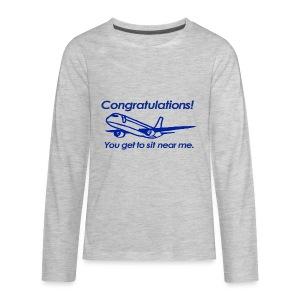 Congratulations! You get to sit near me. - Kids' Premium Long Sleeve T-Shirt