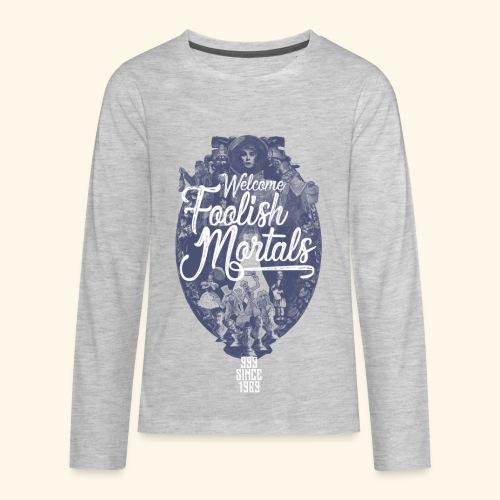 Foolish Mortals - Kids' Premium Long Sleeve T-Shirt