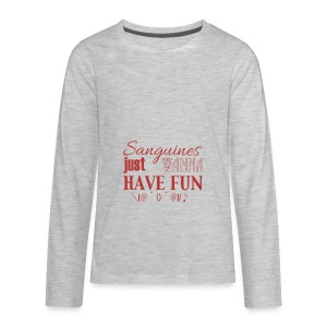 Sanguines just wanna have fun! - Kids' Premium Long Sleeve T-Shirt