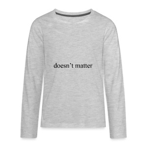 doesn't matter logo designs - Kids' Premium Long Sleeve T-Shirt