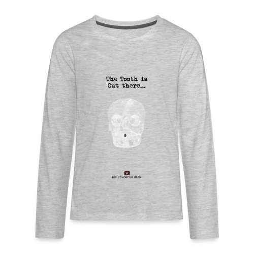 The Tooth is Out There OFFICIAL - Kids' Premium Long Sleeve T-Shirt