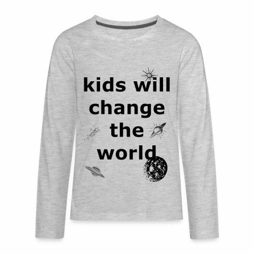 Change the World - Kids' Premium Long Sleeve T-Shirt