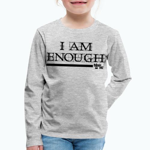 ENOUGH - Kids' Premium Long Sleeve T-Shirt