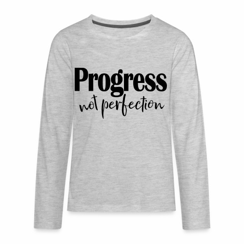 Progress not perfection - Kids' Premium Long Sleeve T-Shirt