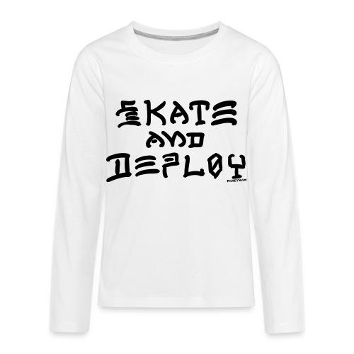 Skate and Deploy - Kids' Premium Long Sleeve T-Shirt
