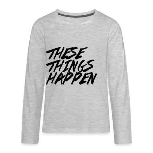 These Things Happen Vol. 2 - Kids' Premium Long Sleeve T-Shirt