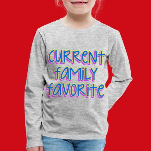 Current Family Favorite - Kids' Premium Long Sleeve T-Shirt