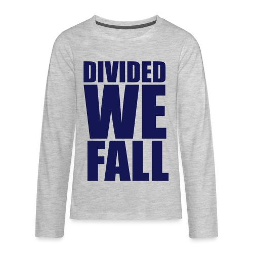 DIVIDED WE FALL - Kids' Premium Long Sleeve T-Shirt