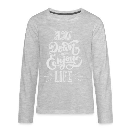 Slow down and enjoy life - Kids' Premium Long Sleeve T-Shirt