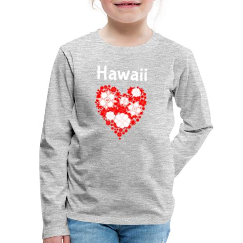 Hawaii Flower Heart Tropical Paradise - Kids' Premium Long Sleeve T-Shirt