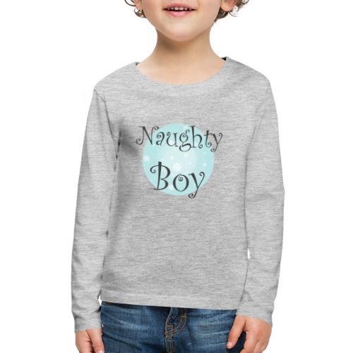 Naughty Boy - Kids' Premium Long Sleeve T-Shirt