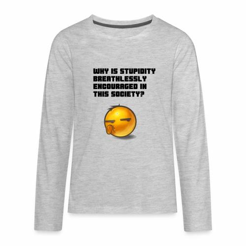 Breathless Stupidity - Kids' Premium Long Sleeve T-Shirt