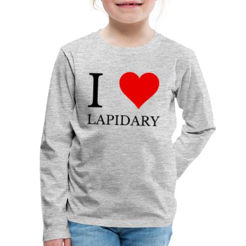 I love lapidary - Kids' Premium Long Sleeve T-Shirt
