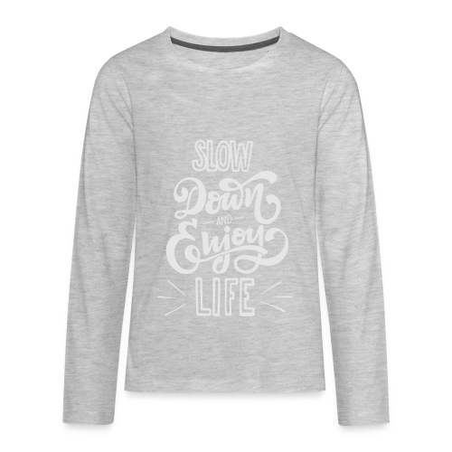 Slow down and enjoy life - Kids' Premium Long Sleeve T-Shirt