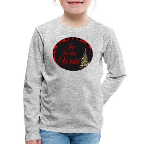Joy to the World - Kids' Premium Long Sleeve T-Shirt
