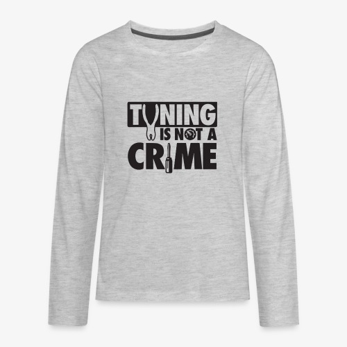 Tuning is not a crime - Kids' Premium Long Sleeve T-Shirt