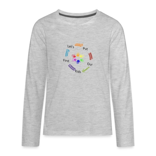 Let's Put Our Kids First - Kids' Premium Long Sleeve T-Shirt