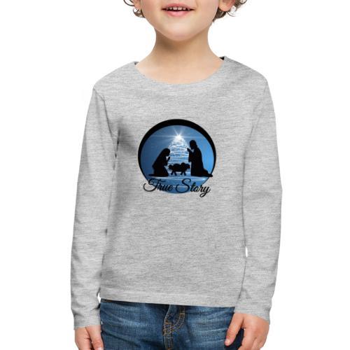 True Story Nativity - Kids' Premium Long Sleeve T-Shirt