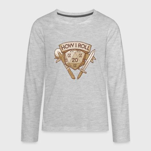 How I Roll D&D Tshirt - Kids' Premium Long Sleeve T-Shirt