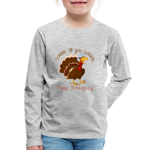 Gobble till you wobble - Kids' Premium Long Sleeve T-Shirt