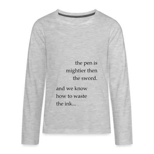 the pen is mightier - Kids' Premium Long Sleeve T-Shirt