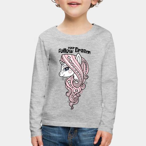 unicorn follow dream - Kids' Premium Long Sleeve T-Shirt