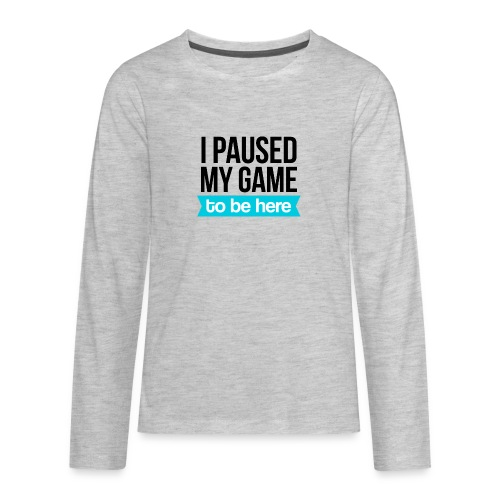 I Paused My Game - Kids' Premium Long Sleeve T-Shirt
