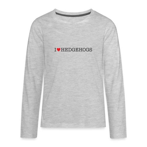 I Love Hedgehogs - Kids' Premium Long Sleeve T-Shirt