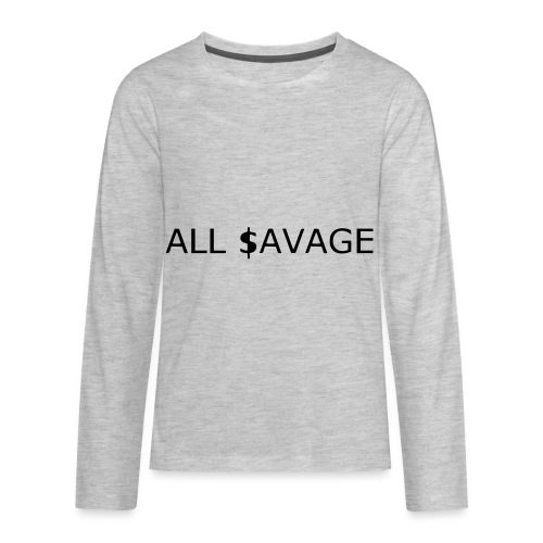 ALL $avage - Kids' Premium Long Sleeve T-Shirt