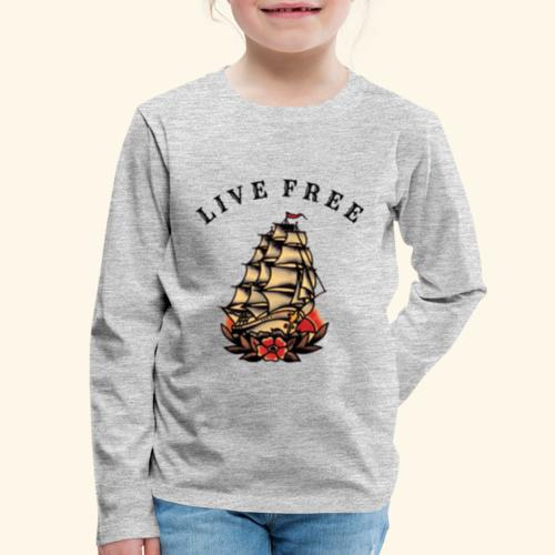 LIVE FREE - Kids' Premium Long Sleeve T-Shirt