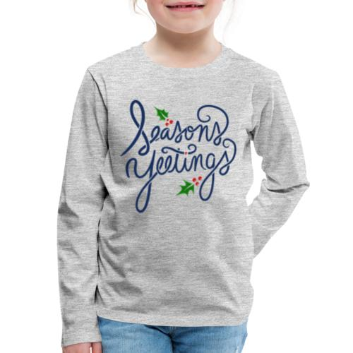 Seasons Yeetings - Kids' Premium Long Sleeve T-Shirt