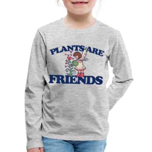 Plants are friends - Kids' Premium Long Sleeve T-Shirt