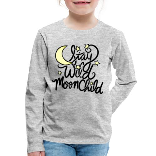 stay wild moonchild - Kids' Premium Long Sleeve T-Shirt