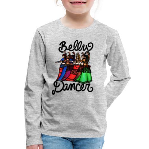 Belly Dancer - Kids' Premium Long Sleeve T-Shirt