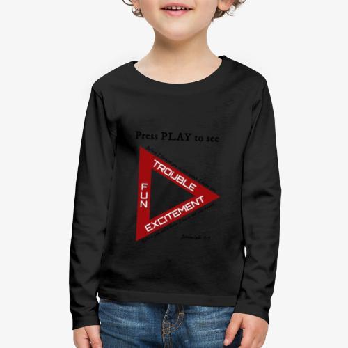 Press PLAY to See - Kids' Premium Long Sleeve T-Shirt