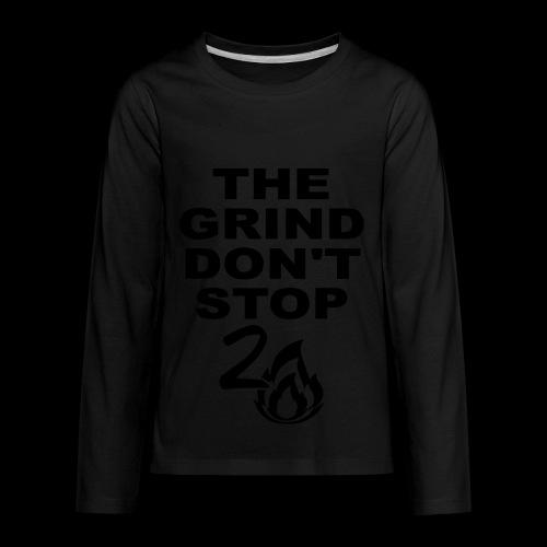 Grind Don't Stop - Kids' Premium Long Sleeve T-Shirt