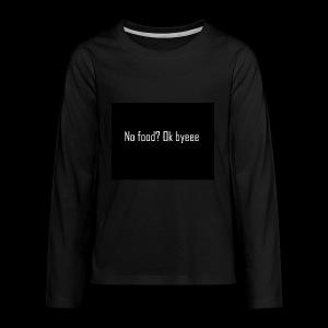 No Food? - Kids' Premium Long Sleeve T-Shirt