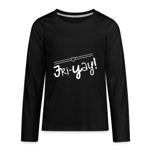 Fri-Yay T-shirt for Friday Celebrations - Kids' Premium Long Sleeve T-Shirt