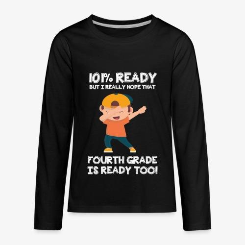 I Am Ready For Fourth Grade - Kids' Premium Long Sleeve T-Shirt