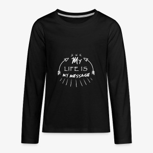 My life is my message  Typography - Kids' Premium Long Sleeve T-Shirt