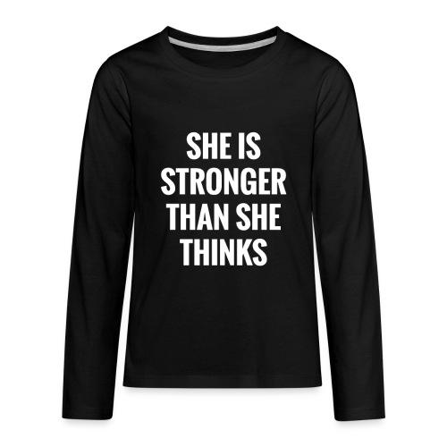 She Is Stronger Than She Thinks - Kids' Premium Long Sleeve T-Shirt